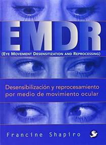 EMDR (Desensibilización y reprocesamiento por medio de movimiento ocular) by Francine Shapiro, 9789688602706