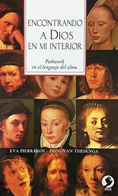 Encontrando a Dios en mi interior (Pathwork en el lenguaje del alma) by Eva Pierrakos, Donovan Thesenga, 9789688604373