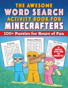 The Awesome Word Search Activity Book for Minecrafters (100+ Puzzles for Hours of Fun-An Unofficial Activity Book for Minecrafters) by Sky Pony Press, 9781510767652