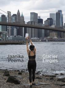 Glacier Elegies by Jaanika Peerna, Zoë Foster, 9781949597172