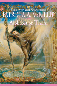 Alphabet of Thorn by Patricia A. McKillip, 9780441012435