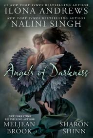 Angels of Darkness by Nalini Singh, Ilona Andrews, Meljean Brook, Sharon Shinn, 9780425243121