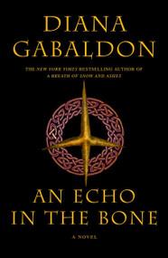 An Echo in the Bone (A Novel) - 9780385342452 by Diana Gabaldon, 9780385342452