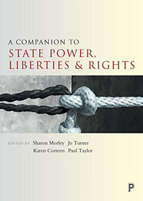A Companion to State Power, Liberties and Rights by Sharon Morley, Jo Turner, Karen Corteen, Paul Taylor, 9781447325819