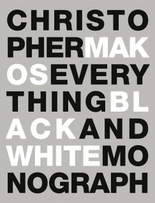 Everything (The Black & White Monograph) by Christopher Makos, 9780991341948