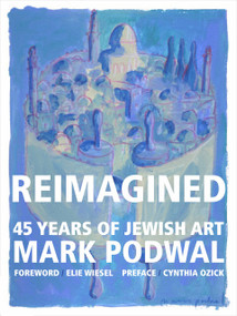 Reimagined (45 Years of Jewish Art) by Mark Podwal, 9781943876303