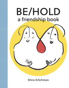 Be/Hold (A Friendship Book) by Shira Erlichman, 9780999658420