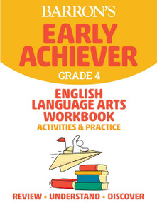 Barron's Early Achiever Grade 4 English Language Arts Workbook by Barrons Educational Series, 9781506281575