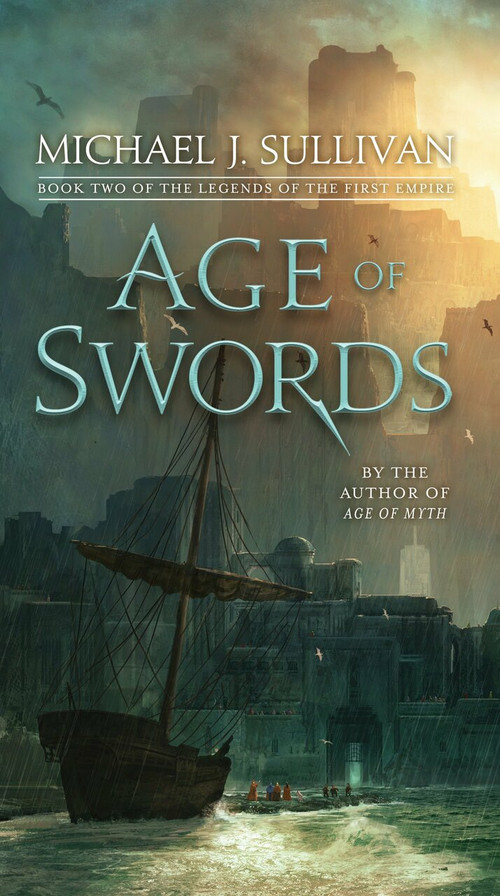 Age of Swords (Book Two of The Legends of the First Empire) by Michael J. Sullivan, 9781101965382