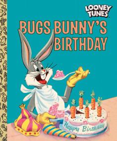 Bugs Bunny's Birthday (Looney Tunes) by Elizabeth Beecher, Ralph Heimdahl, Al Dempster, 9780593382417