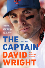 The Captain (A Memoir) - 9781524746308 by David Wright, Anthony DiComo, 9781524746308