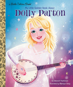 My Little Golden Book About Dolly Parton by Deborah Hopkinson, 9780593306857