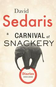 A Carnival of Snackery (Diaries (2003-2020)) - 9780316558792 by David Sedaris, 9780316558792
