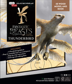 INCREDIBUILDS: FANTASTIC BEASTS AND WHERE TO FIND THEM: THUNDERBIRD 3D WOOD MODE by INSIGHT EDITIONS,, 9781682981160