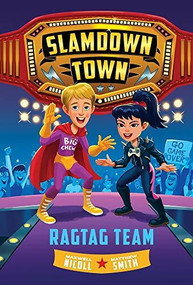 Ragtag Team (Slamdown Town Book 2) by Maxwell Nicoll, Matthew Smith, 9781419745942