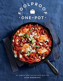 Foolproof One-Pot (60 Simple and Satisfying Recipes) by Alan Rosenthal, 9781787135949
