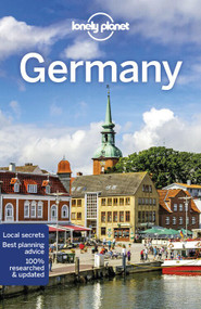 Lonely Planet Germany by Marc Di Duca, Kerry Christiani, Anthony Ham, Catherine Le Nevez, Ali Lemer, Hugh McNaughtan, Leonid Ragozin, Andrea Schulte-Peevers, Benedict Walker, Kerry Walker, 9781788680509