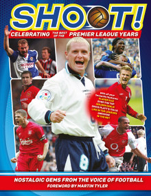 Shoot! Celebrating the Premier League Years (Nostalgic gems from the top teenage footy mag) by Adrian Besley, 9781787394957