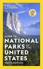 National Geographic Guide to National Parks of the United States 9th Edition by National Geographic, 9781426221668