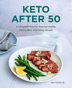Keto After 50 (A Complete Plan For Staying Healthy, Eating Well, and Losing Weight) by Molly Devine, 9781648768477