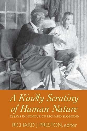 A Kindly Scrutiny of Human Nature (Essays in Honour of Richard Slobodin) - 9781554585700 by Richard J. Preston, 9781554585700