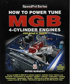 How to Power Tune MGB 4-Cylinder Engines (New Updated & Expanded Edition) by Peter Burgess, 9781787113411