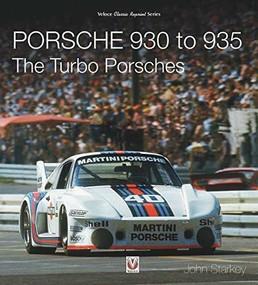 Porsche 930 to 935: The Turbo Porsches - 9781787117532 by John Starkey, 9781787117532