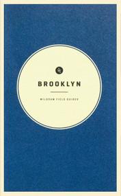 Wildsam Field Guides: Brooklyn by Taylor Bruce, Lauren Tamaki, 9781495112867