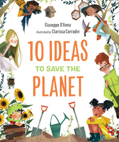 10 Ideas to Save the Planet by Giuseppe D'Anna, Clarissa Corradin, 9781951784041