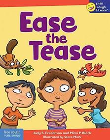 Ease the Tease by Judy S. Freedman, Mimi p> Black, Steve Mark, 9781631983504