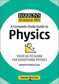 Barron's Science 360: A Complete Study Guide to Physics with Online Practice by Kenneth Rideout, 9781506281469