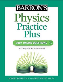 Barron's Physics Practice Plus: 400+ Online Questions and Quick Study Review by Robert Jansen, Greg Young, 9781506281520