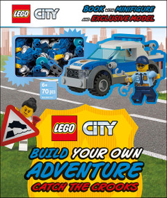 LEGO City Build Your Own Adventure Catch the Crooks (with minifigure and exclusive model) by Tori Kosara, 9781465493286