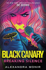 Black Canary: Breaking Silence - 9780593178348 by Alexandra Monir, 9780593178348