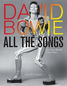 David Bowie All the Songs (The Story Behind Every Track) by Benoît Clerc, 9780762474714