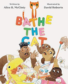 Bathe the Cat by Alice B. McGinty, David Roberts, 9781452142708