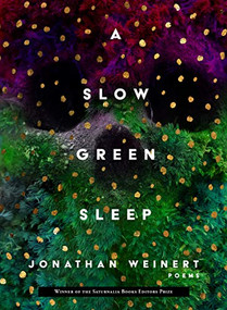 A Slow Green Sleep by Jonathan Weinert, 9781947817265