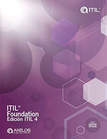 ITIL Foundation, ITIL 4 Edition (Spanish Translation) by Axelos Global Best Practice, 9780113316182