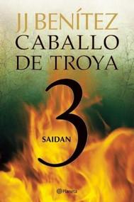 Caballo de Troya 3. Saidán (NE) by Juan José Benítez, 9786070709562