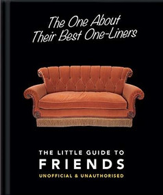 The One About Their Best One Liners (The Little Guide To Friends) (Miniature Edition) by Orange Hippo!, 9781911610601
