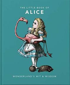 Little Book of Alice in Wonderland (Wonderland's Wit & Wisdom) (Miniature Edition) by Orange Hippo!, 9781911610397