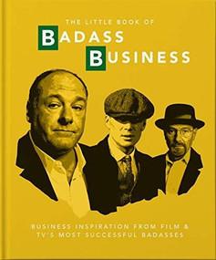 Little Book of Badass Business (Criminally good advice) (Miniature Edition) by Orange Hippo!, 9781911610403