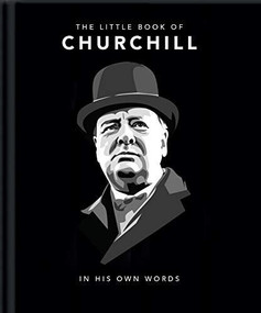 Little Book of Churchill (In His Own Words) (Miniature Edition) by Orange Hippo!, 9781911610410