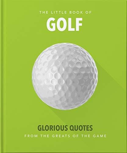 Little Book of Golf (Great quotes straight down the middle) (Miniature Edition) by Orange Hippo!, 9781911610441