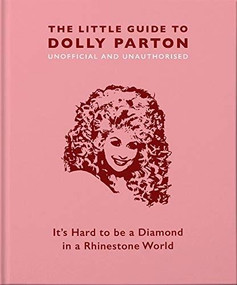 The Little Guide to Dolly Parton (It's Hard to be a Diamond in a Rhinestone World) (Miniature Edition) by Orange Hippo!, 9781911610380