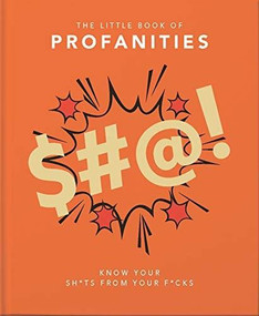 Little Book of Profanities (Know your Sh*ts from your F*cks) (Miniature Edition) by Orange Hippo!, 9781911610489