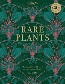 Kew: Rare Plants (Forty of the world's rarest and most endangered plants) by Ed Ikin, 9780233006239