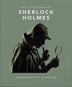 The Little Book of Sherlock Holmes (Elementary Wit & Wisdom) (Miniature Edition) by Orange Hippo!, 9781911610649