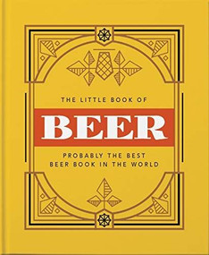 The Little Book of Beer (Probably the best beer book in the world) (Miniature Edition) by Orange Hippo!, 9781911610717