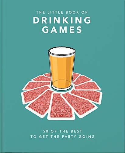 The Little Book of Drinking Games (50 of the best ot get the party going) (Miniature Edition) by Orange Hippo!, 9781911610724